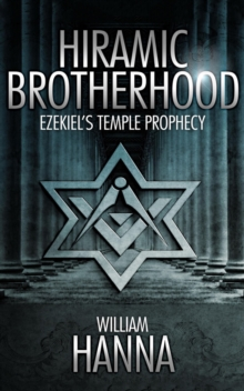 Hiramic Brotherhood: Ezekiel's Temple Prophesy, Paperback Book