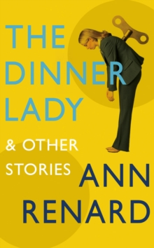 The Dinner Lady and Other Stories, Paperback / softback Book