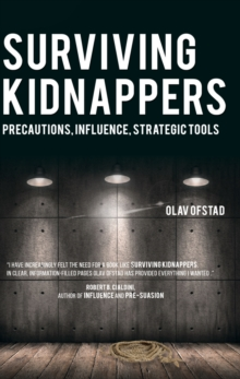 Surviving Kidnappers : Precautions, Influence, Strategic Tools, Paperback Book
