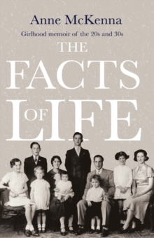 The Facts of Life : Girlhood memoir of the 20s and 30s, Paperback Book
