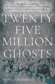 Twenty Five Million Ghosts, Paperback Book