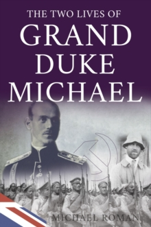 The Two Lives of Grand Duke Michael, Paperback Book
