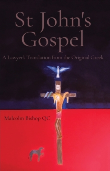 St John's Gospel : A Lawyer's Translation from the Original Greek, Hardback Book