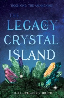 The Legacy of Crystal Island : Book One - The Awakening, Paperback Book
