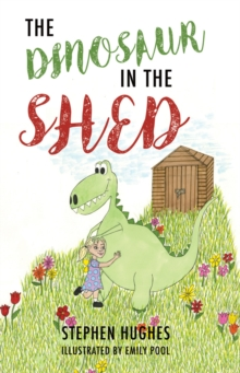 The Dinosaur in the Shed, Paperback Book
