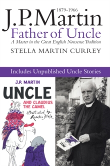 J.P. Martin : Father of Uncle, including the Unpublished Uncle, Paperback Book