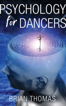 Psychology for Dancers : An Introduction, Paperback Book
