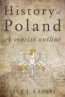 History of Poland : A Concise Outline, Paperback Book