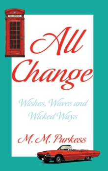 All Change : Wishes, Waves, and Wicked Ways, Paperback Book