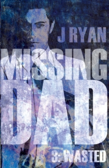 Missing Dad 3 : Wasted, Paperback Book