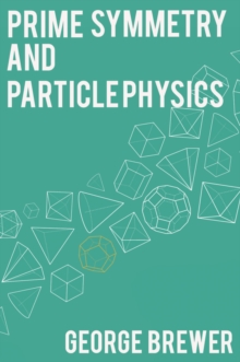Prime Symmetry and Particle Physics, Paperback Book