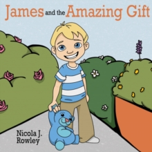 James and the Amazing Gift, Paperback Book