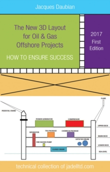 The New 3D Layout for Oil & Gas Offshore Projects : How to ensure success, Paperback Book
