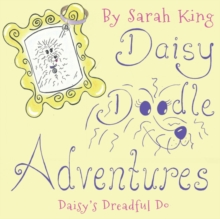 Daisy Doodle Adventures : Daisy's Dreadful Do, Paperback Book