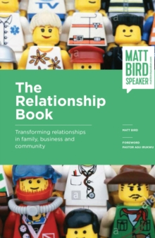 The Relationship Book : Transforming Relationships in Family, Business and Community, Paperback Book