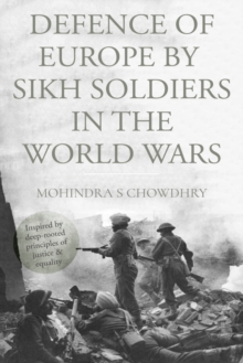 Defence of Europe by Sikh Soldiers in the World Wars, Paperback Book