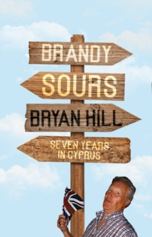 Brandy Sours : Seven Years in Cyprus, Paperback Book