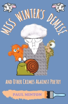 Miss Winter's Demise and Other Crimes Against Poetry, Paperback Book