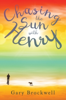 Chasing the Sun with Henry, Paperback Book