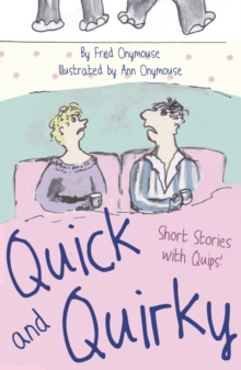 Quick and Quirky : Short Stories with Quips!, Paperback Book