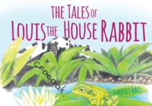 The Tales of Louis the House Rabbit, Paperback Book
