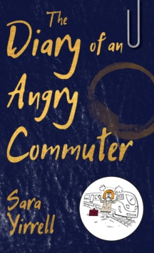 The Diary of An Angry Commuter, Paperback Book