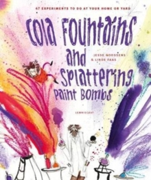 Cola Fountains & Splattering Paint Bombs, Hardback Book