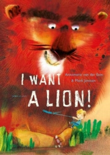 I Want a Lion, Hardback Book