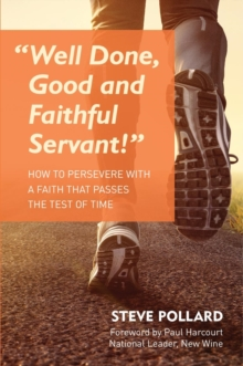Well Done, Good and Faithful Servant, Paperback / softback Book