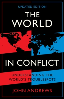 The World in Conflict : Understanding the world's troublespots, Paperback / softback Book