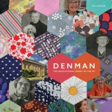Denman : Celebrating 70 Years: An Illustrated History, Hardback Book