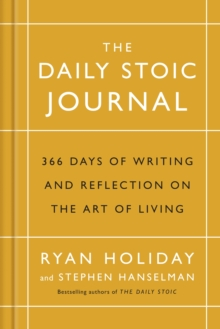 The Daily Stoic Journal : 366 Days of Writing and Reflection on the Art of Living, Hardback Book