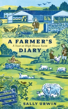 A Farmer's Diary : A Year at High House Farm, Hardback Book