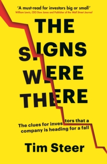 The Signs Were There : The clues for investors that a company is heading for a fall, Paperback / softback Book