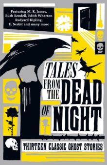 Tales from the Dead of Night: Thirteen Classic Ghost Stories, Paperback / softback Book