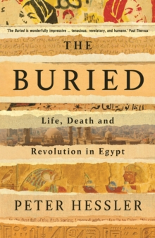 The Buried : Life, Death and Revolution in Egypt, Hardback Book