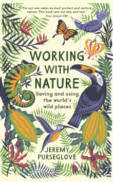 Working with Nature : Saving and Using the World's Wild Places, Hardback Book