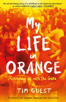 My Life in Orange : Growing Up with the Guru, Paperback / softback Book