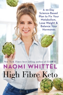 High Fibre Keto : A 22-Day Science-Based Plan to Fix Your Metabolism, Lose Weight & Balance Your Hormones, EPUB eBook