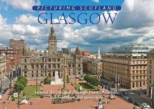 Glasgow: Picturing Scotland : Around the city and through Dumbartonshire, Renfrewshire & Inverclyde, Hardback Book
