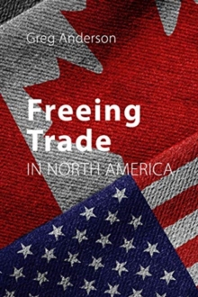 Freeing Trade in North America, Paperback / softback Book