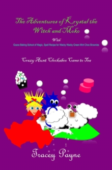 The Adventures of Krystal the Witch and Moko: Crazy Aunt Clockaboo Came to Tea, Paperback Book