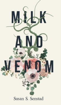 Milk and Venom, Hardback Book