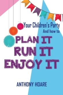 Your Children's Party and How to Plan it, Run it, Enjoy it, Paperback Book