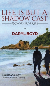 Life is But a Shadow Cast, Hardback Book