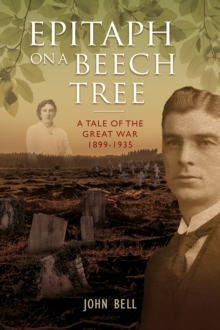 Epitaph on a Beech Tree : A Tale of the Great War, Paperback Book