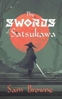 The Swords of Satsukawa, Hardback Book