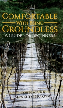 Comfortable With Being Groundless: A Guide For Beginners, Hardback Book