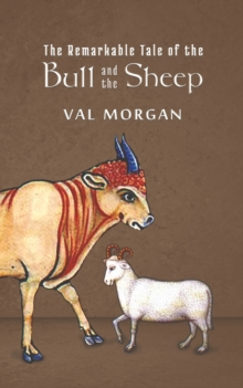 The Remarkable Tale of the Bull and the Sheep, Paperback / softback Book