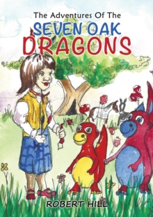The Adventures Of The Seven Oak Dragons, Paperback Book
